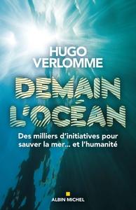 DEMAIN L'OCEAN - DES MILLIERS D'INITIATIVES POUR SAUVER LA MER... ET L'HUMANITE
