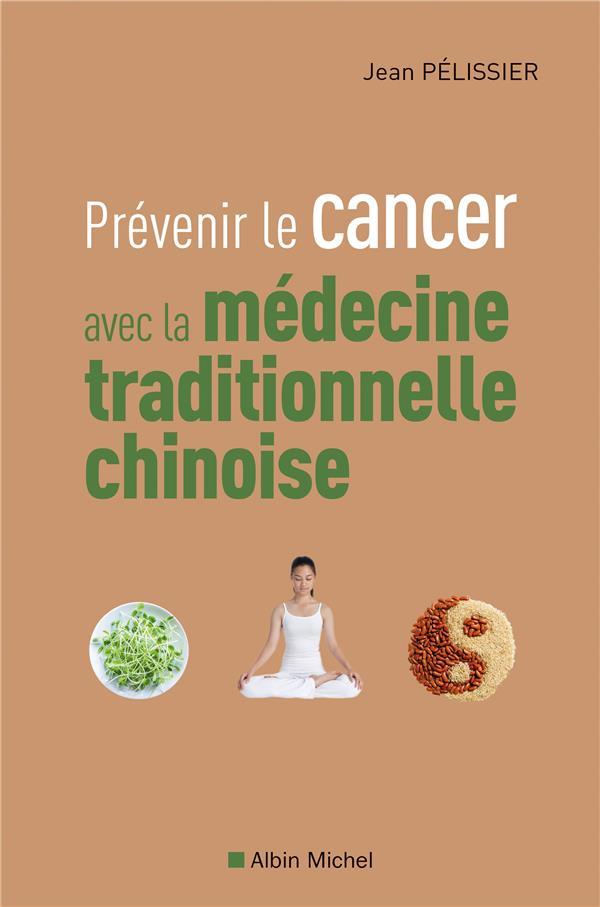 PREVENIR LE CANCER AVEC LA MEDECINE TRADITIONNELLE CHINOISE