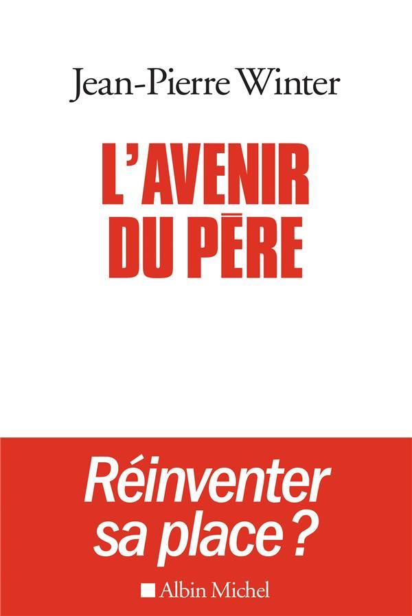 L'AVENIR DU PERE - REINVENTER SA PLACE ?