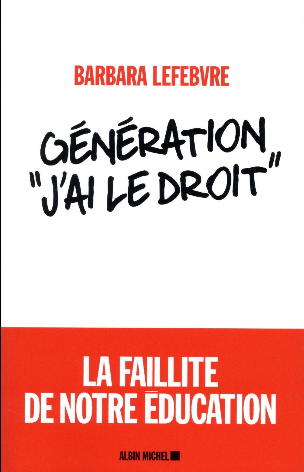 GENERATION  J'AI LE DROIT  - LA FAILLITE DE NOTRE EDUCATION