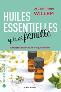 HUILES ESSENTIELLES SPECIAL FAMILLE - 100 PETITS MAUX DE LA VIE QUOTIDIENNE