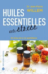 HUILES ESSENTIELLES ANTI-STRESS - 50 STRESS DE LA VIE QUOTIDIENNE