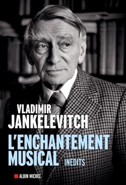 L'ENCHANTEMENT MUSICAL - ECRITS 1929-1983