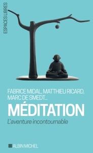 MEDITATION - L'AVENTURE INCONTOURNABLE