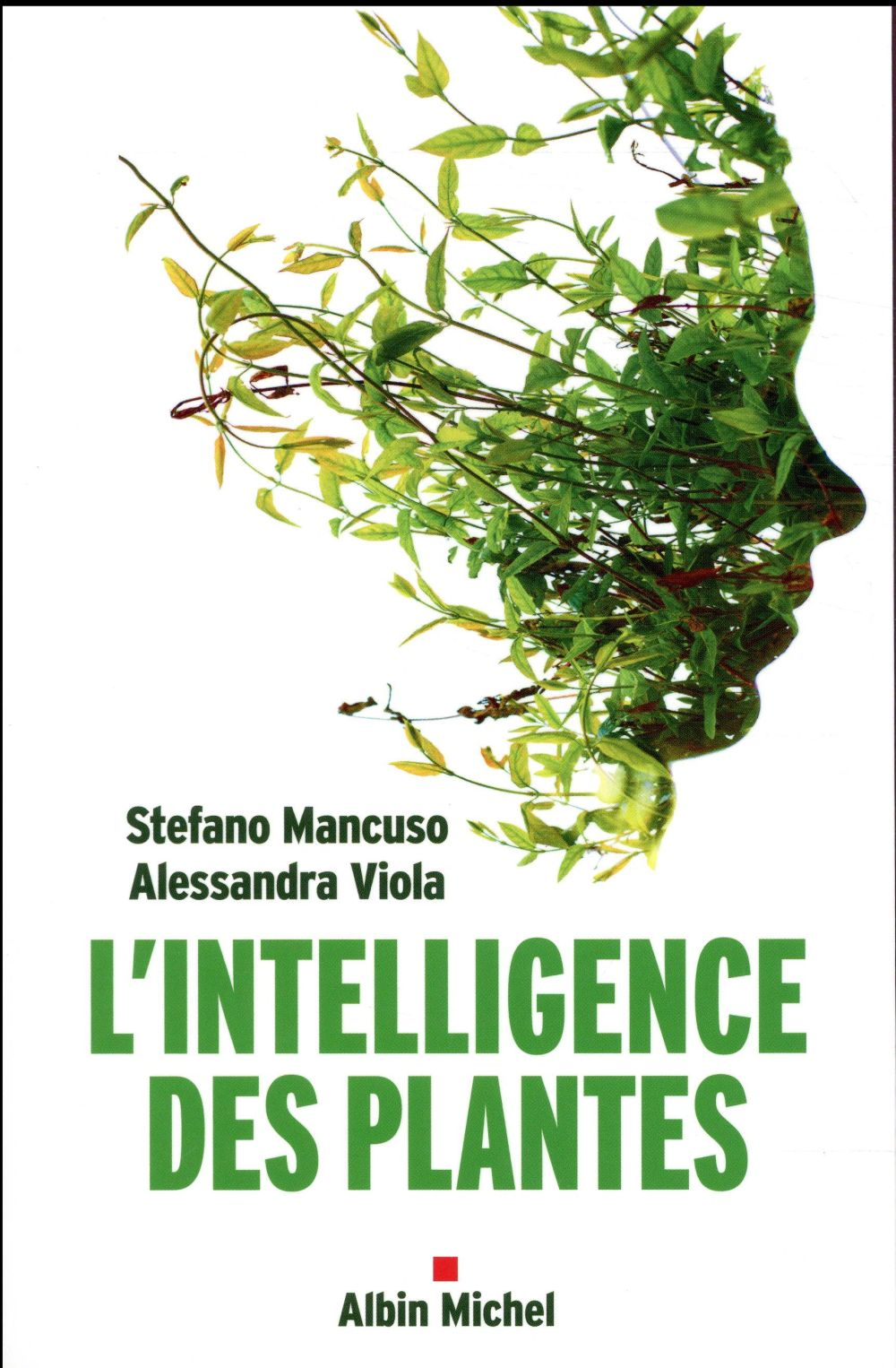 L'INTELLIGENCE DES PLANTES - SENSIBILITE ET COMMUNICATION DANS LE MONDE VEGETAL