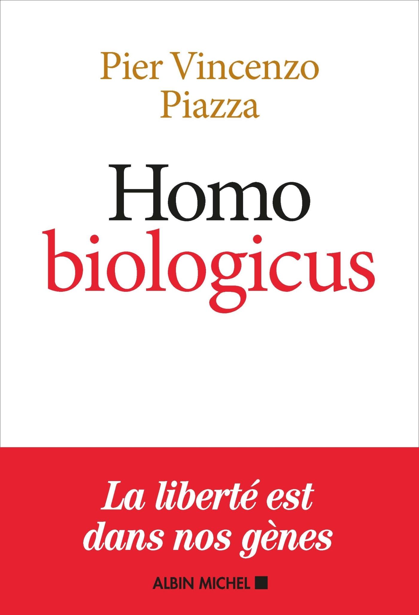 HOMO BIOLOGICUS - COMMENT LA BIOLOGIE EXPLIQUE LA NATURE HUMAINE