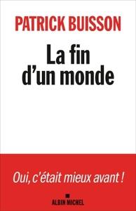 LA FIN D'UN MONDE - UNE HISTOIRE DE LA REVOLUTION PETITE-BOURGEOISE