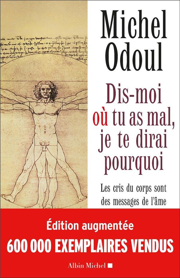 DIS-MOI OU TU AS MAL (ED.2018) - LES CRIS DU CORPS SONT DES MESSAGES DE L'AME. ELEMENTS DE PSYCHO-EN