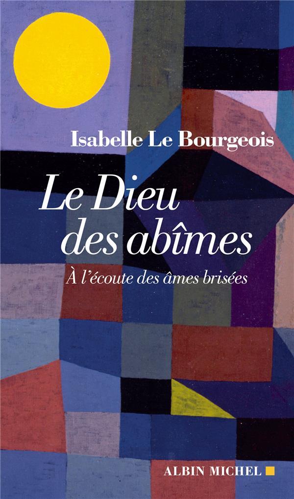 LE DIEU DES ABIMES - A L'ECOUTE DES AMES BRISEES