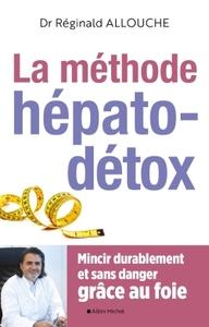LA METHODE HEPATO-DETOX - MINCIR DURABLEMENT ET SANS DANGER GRACE AU FOIE