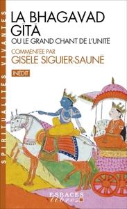 LA BHAGAVAD GITA - OU LE GRAND CHANT DE L'UNITE