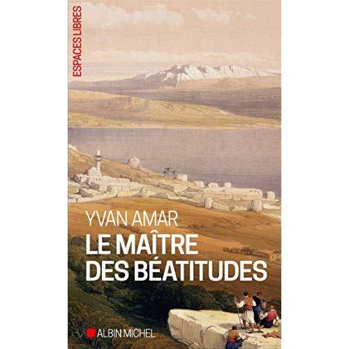 LE MAITRE DES BEATITUDES