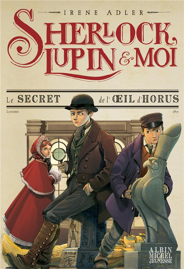 Sherlock,lupin et moi t8 - le secret de l'oeil d'horus - sherlock, lupin & moi - tome 8