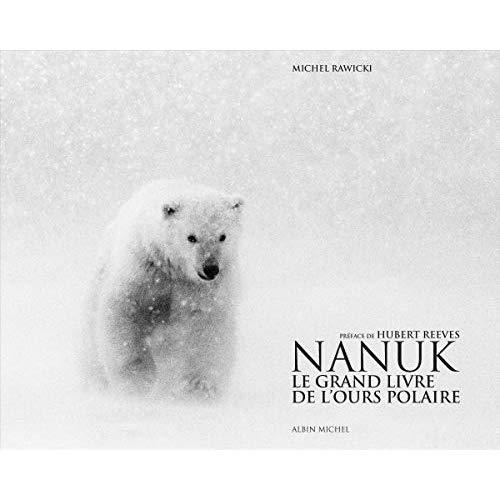 NANUK - LE GRAND LIVRE DE L'OURS POLAIRE