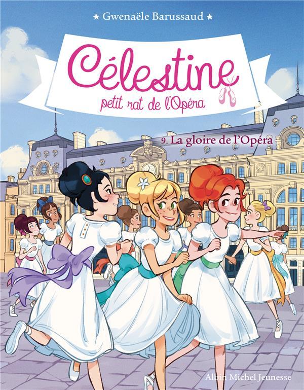 Celestine t9 - la gloire de l'opera - celestine, petit rat de l'opera - tome 9