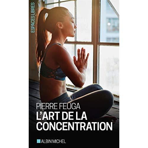 L'ART DE LA CONCENTRATION
