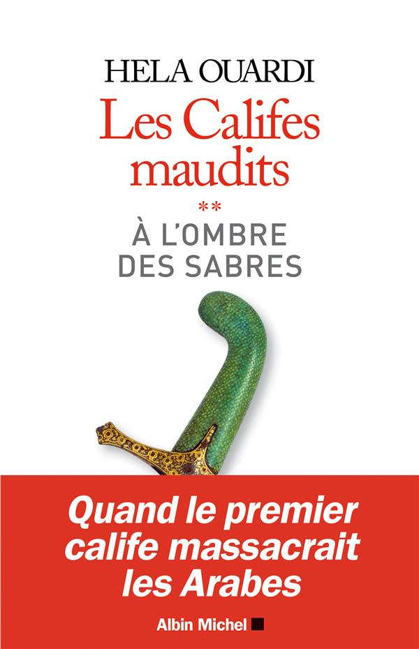 A L'OMBRE DES SABRES - LES CALIFES MAUDITS - VOLUME 2