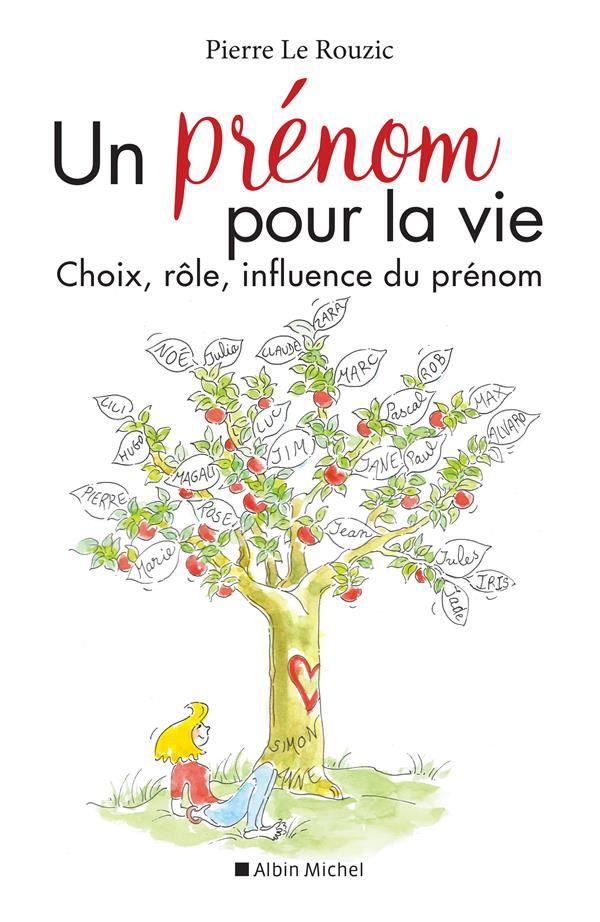 UN PRENOM POUR LA VIE (EDITION 2020) - CHOIX, ROLE, INFLUENCE DU PRENOM