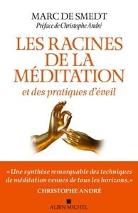 LES RACINES DE LA MEDITATION - ET DES PRATIQUES D'EVEIL