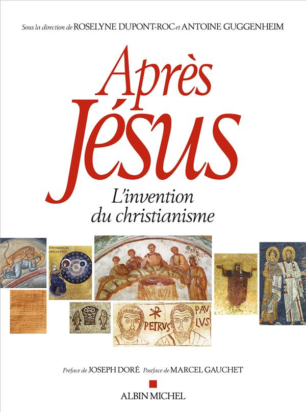 APRES JESUS - L'INVENTION DU CHRISTIANISME