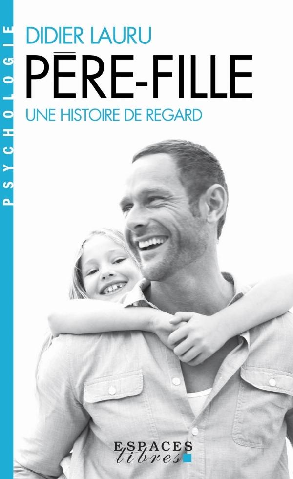 PERE-FILLE - UNE HISTOIRE DE REGARD