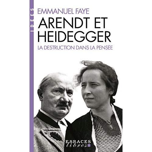 ARENDT ET HEIDEGGER - LA DESTRUCTION DANS LA PENSEE