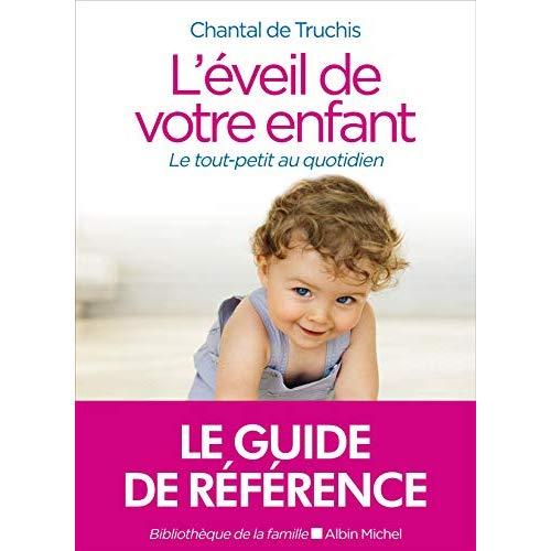 L'EVEIL DE VOTRE ENFANT (ED.2020) - LE TOUT-PETIT AU QUOTIDIEN