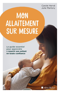 MON ALLAITEMENT SUR MESURE - LE GUIDE ESSENTIEL POUR APPRENDRE A NOURRIR SON ENFANT EN TOUTE CONFIAN