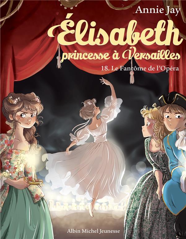 Le fantome de l'opera - elisabeth, princesse a versailles - tome 18