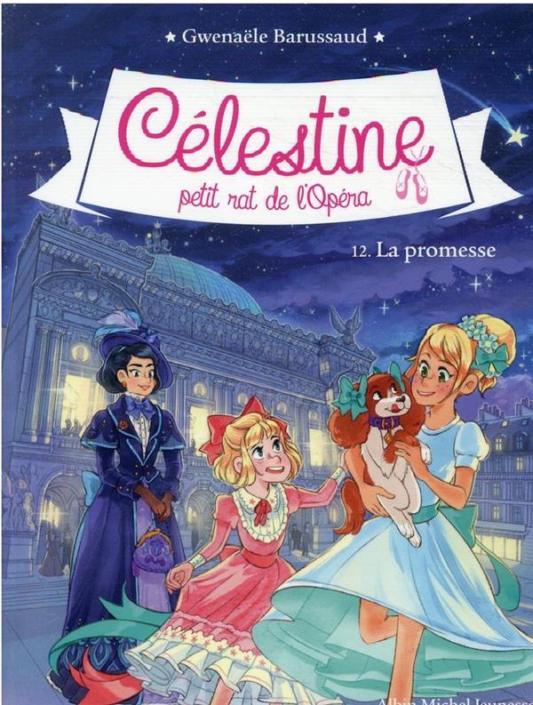 Celestine n 12 la promesse - celestine, petit rat de l'opera - tome 12