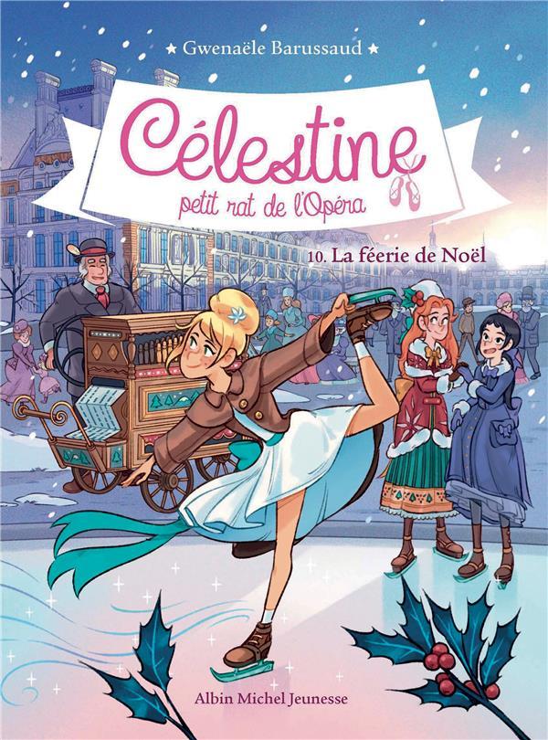 Celestine t10-la feerie de noel collector - celestine, petit rat de l'opera - tome 10