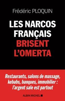 Les narcos francais brisent l'omerta - restaurants, salons de massage, kebabs, banque, immobilier :