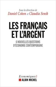 LES FRANCAIS ET L'ARGENT - 6 NOUVELLES QUESTIONS D'ECONOMIE CONTEMPORAINE