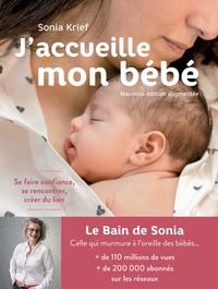 J'ACCUEILLE MON BEBE (EDITION 2021) - SE FAIRE CONFIANCE, SE RENCONTRER, CREER DU LIEN