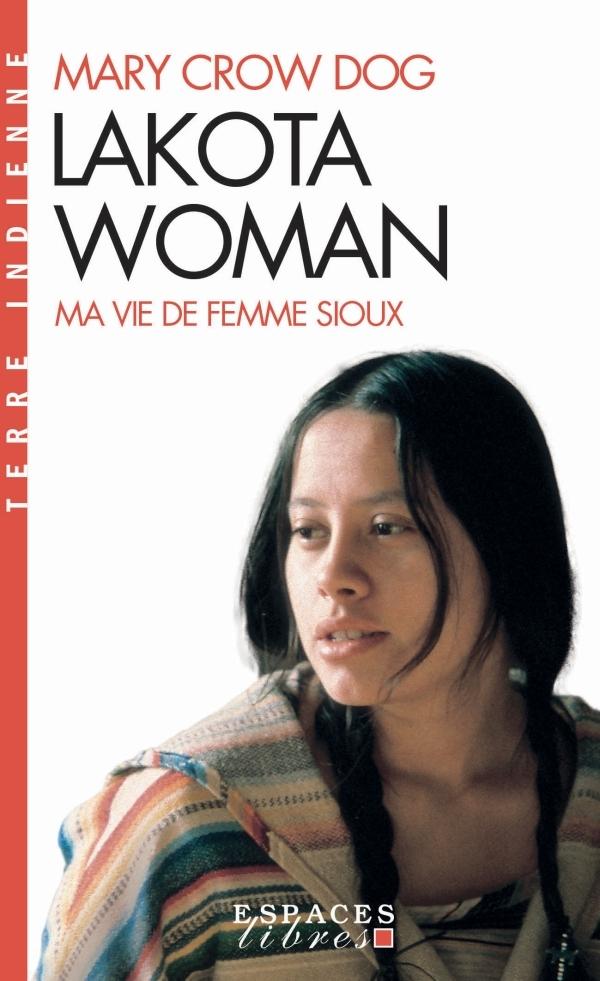 LAKOTA WOMAN - MA VIE DE FEMME SIOUX