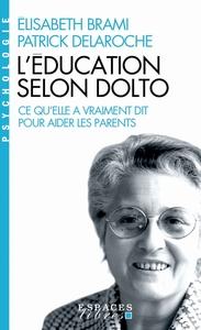 L'EDUCATION SELON DOLTO - CE QU'ELLE A VRAIMENT DIT POUR AIDER LES PARENTS