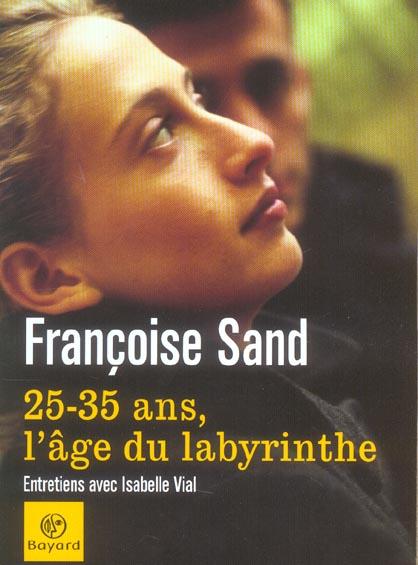 25-35 ANS  L'AGE DU LABYRINTHE