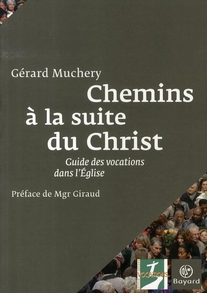 CHEMINS A LA SUITE DU CHRIST - GUIDE DES