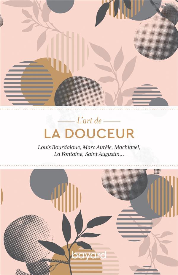 L'ART DE LA DOUCEUR