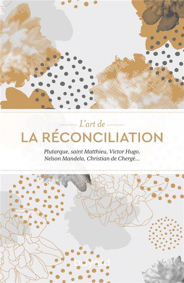 L'ART DE LA RECONCILIATION