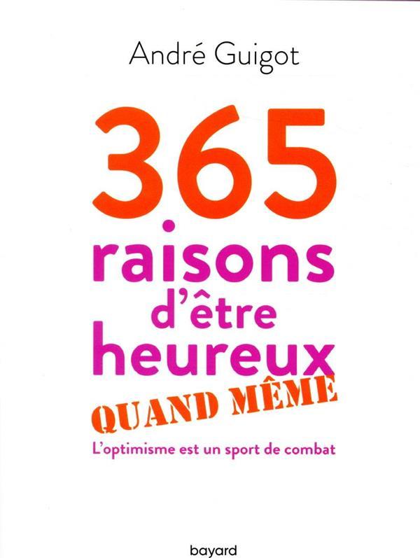 365 RAISONS D'ETRE HEUREUX QUAND MEME