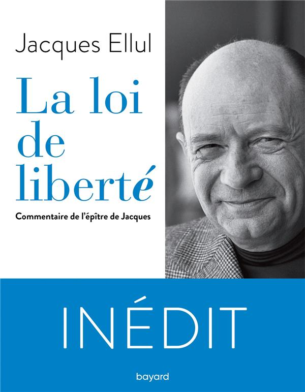 LA LOI DE LIBERTE. COMMENTAIRE DE L'EPITRE DE JACQUES