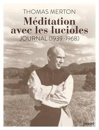 MEDITATION AVEC LES LUCIOLES. JOURNAL (1939-1968)