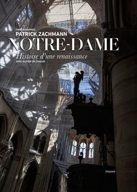 NOTRE-DAME. HISTOIRE D'UNE RENAISSANCE