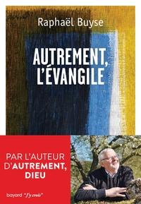 AUTREMENT L'EVANGILE