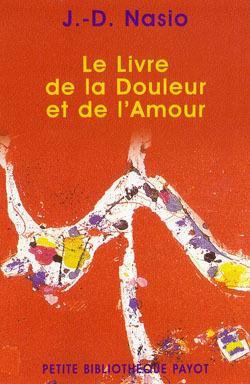 LIVRE DE LA DOULEUR ET DE L'AMOUR (LE)