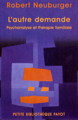L'AUTRE DEMANDE - PSYCHANALYSE ET THERAPIE FAMILIALE SYSTEMIQUE