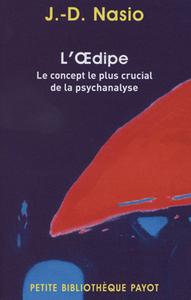 L'OEDIPE - PBP N 837 - LE CONCEPT LE PLUS CRUCIAL DE LA PSUCHANALYSE