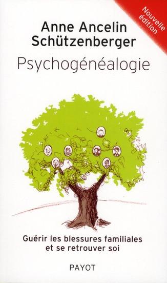 PSYCHOGENEALOGIE (NE) - GUERIR LES BLESSURES FAMILIALES ET SE RETROUVER SOI