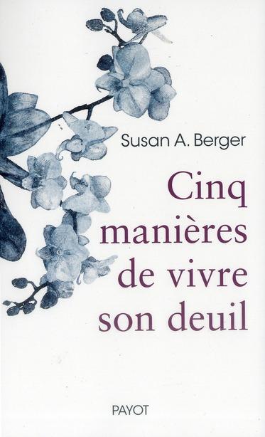 CINQ MANIERES DE VIVRE SON DEUIL